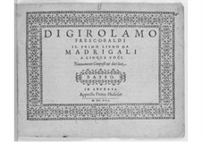 Madrigals for Five Voices: Book I – bass part by Girolamo Frescobaldi
