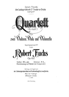 String Quartet No.2 in A Minor, Op.62: String Quartet No.2 in A Minor by Robert Fuchs