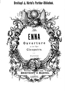 Overture to 'Cleopatra', Op.6: Overture to 'Cleopatra' by August Enna