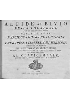 Alcide al Bivio: For soloists, choir and harpsichord by Johann Adolph Hasse