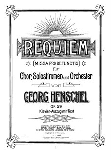 Requiem, for Soloists, Choir and Piano, Op.59: Requiem, for Soloists, Choir and Piano by George Henschel