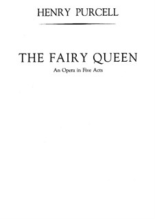 The Fairy Queen, Z.629: Complete score by Henry Purcell
