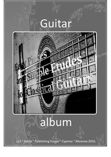 Guitarist's Album: Easy Pieces and Simple Etudes for Classical Guitars: Guitarist's Album: Easy Pieces and Simple Etudes for Classical Guitars by Valery Dzyabenko