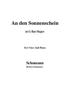 Six Poems, Op.36: No.4 To the Sunshine (An den Sonnenschein) in G flat Major by Robert Schumann