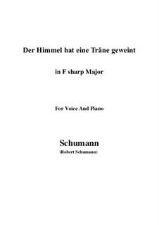 Twelve Poems for Voice and Piano, Op.37: No.1 Himmel hat eine Thräne geweint (F sharp Major) by Robert Schumann
