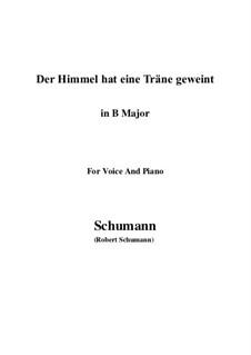Twelve Poems for Voice and Piano, Op.37: No.1 Himmel hat eine Thräne geweint (B Major) by Robert Schumann