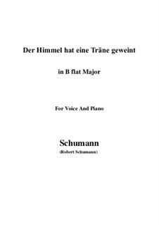 Twelve Poems for Voice and Piano, Op.37: No.1 Himmel hat eine Thräne geweint (B flat Major) by Robert Schumann
