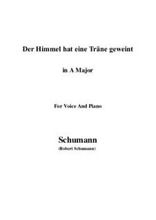 Twelve Poems for Voice and Piano, Op.37: No.1 Himmel hat eine Thräne geweint (A Major) by Robert Schumann