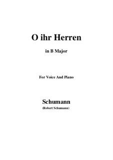 Twelve Poems for Voice and Piano, Op.37: Nr.3 O, ihr Herren (B Major) by Robert Schumann