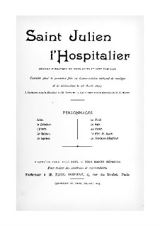 Saint Julien l'hospitalier: Act I. Arrangement for soloists, choir and piano by Camille Erlanger