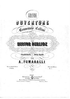 Benvenuto Cellini, H.76 Op.23: Overture. Arrangement for piano by Hector Berlioz