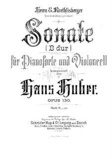 Sonata for Cello and Piano in B Flat Major, Op.130: Score for two performers by Hans Huber