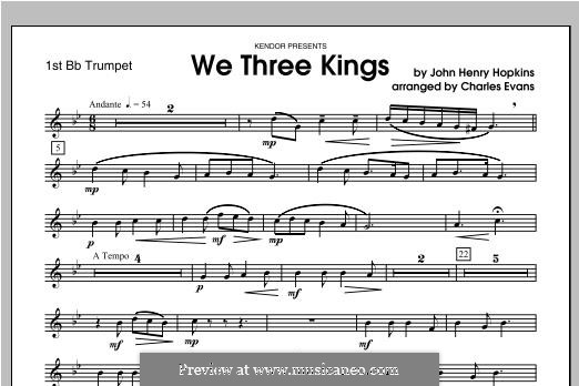We Three Kings of Orient are (Printable Scores): For winds – Trumpet 1 part by John H. Hopkins Jr.