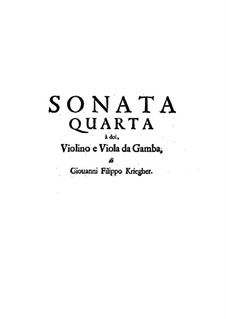 Sonata No.4 for Violin, Viola da Gamba and Basso Continuo: Sonata No.4 for Violin, Viola da Gamba and Basso Continuo by Johann Philipp Krieger