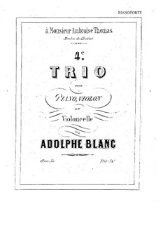 Piano Trio No.4 in D Major, Op.35: Full score and parts by Adolphe Blanc