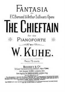 Fantasia on Themes from 'The Chieftain' by A. Sullivan: Fantasia on Themes from 'The Chieftain' by A. Sullivan by Wilhelm Kuhe