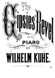 The Gipsies Revel for Piano: The Gipsies Revel for Piano by Wilhelm Kuhe