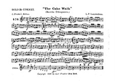 The Cake Walk for Cornet and Orchestra: Cornet in B solo part by Louis-Philippe Laurendeau