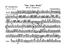 The Cake Walk for Cornet and Orchestra: Trombone I part by Louis-Philippe Laurendeau