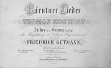Kärntner Lieder: Band I, No.1-6, für Stimme (ad libitum) und Zither by Thomas Koschat