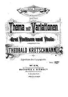 Theme with Variations for Three Violins and Viola: Parts by Theobald Kretschmann
