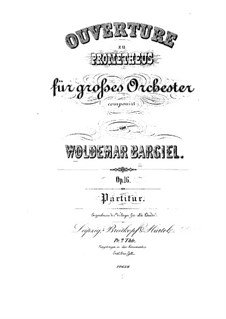 Prometheus. Overture, Op.16: Prometheus. Overture by Woldemar Bargiel