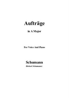 Songs and Romances, Op.77: No.5 Aufträge (A Major) by Robert Schumann