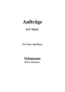 Songs and Romances, Op.77: No.5 Aufträge (F Major) by Robert Schumann
