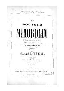 Le docteur Mirobolan: For soloists and piano by Eugène Gautier