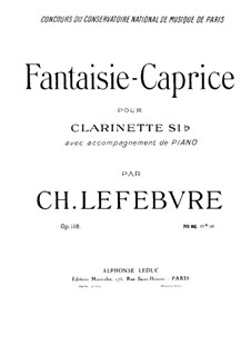 Fantasia-Caprice for Clarinet and Piano, Op.118: Score by Charles Lefebvre