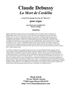 La Mort de Cordélia for organ: La Mort de Cordélia for organ by Claude Debussy, Robert Orledge