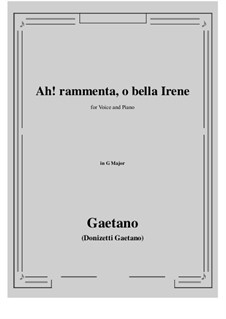 Ah! rammenta, o bella Irene: G Major by Gaetano Donizetti