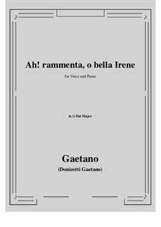 Ah! rammenta, o bella Irene: G flat Major by Gaetano Donizetti