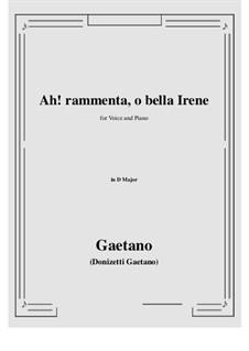 Ah! rammenta, o bella Irene: D Major by Gaetano Donizetti