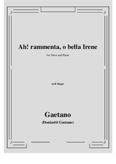 Ah! rammenta, o bella Irene: B Major by Gaetano Donizetti
