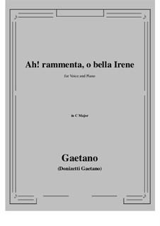 Ah! rammenta, o bella Irene: C Major by Gaetano Donizetti