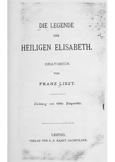 Legend of St. Elizabeth, S.2: Libretto by Franz Liszt