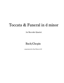 Toccata and Funeral for Recorder Quartet: Toccata and Funeral for Recorder Quartet by Johann Sebastian Bach