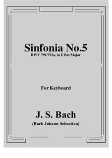No.5 in E Flat Major, BWV 791: For piano by Johann Sebastian Bach