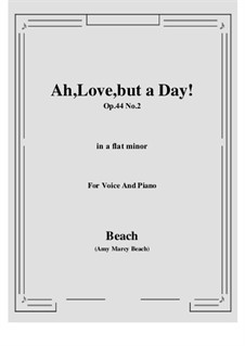 Ah, Love, but a Day!, Op.44 No.2: A flat minor by Amy Marcy Beach