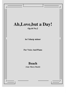 Ah, Love, but a Day!, Op.44 No.2: F sharp minor by Amy Marcy Beach