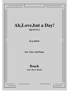 Ah, Love, but a Day!, Op.44 No.2: G minor by Amy Marcy Beach