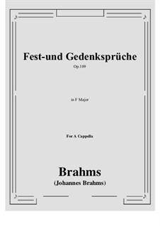 Fest- und Gedenksprüche, Op.109: Four songs, for eight-part chorus a cappella by Johannes Brahms