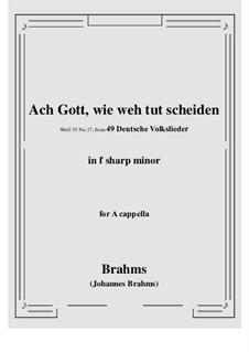 German Folk Songs, WoO 33: No.17 Ach Gott, wie weh tut scheiden (f sharp minor) by Johannes Brahms