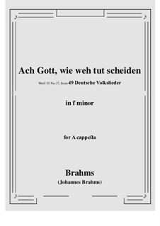 German Folk Songs, WoO 33: No.17 Ach Gott, wie weh tut scheiden (f minor) by Johannes Brahms