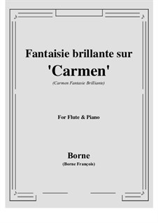 Fantasia Brilliant on Themes from 'Carmen' by Bizet for Flute and Piano: Score, parts by François Borne