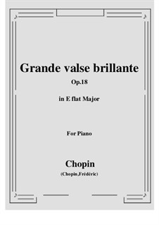 Grand Brilliant Waltz in E Flat Major, Op.18: For piano by Frédéric Chopin