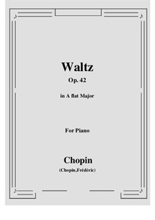 Waltz in A Flat Major, Op.42: For piano by Frédéric Chopin