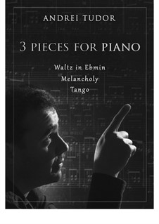 3 Pieces for Piano: Complete set by Andrei Tudor