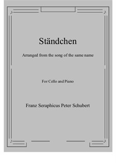 No.4 Ständchen (Serenade): For Cello and Piano by Franz Schubert